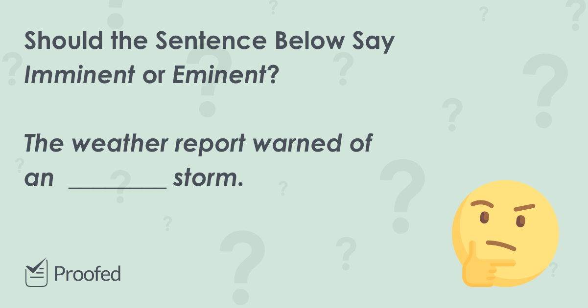 Word Choice Imminent vs. Eminent