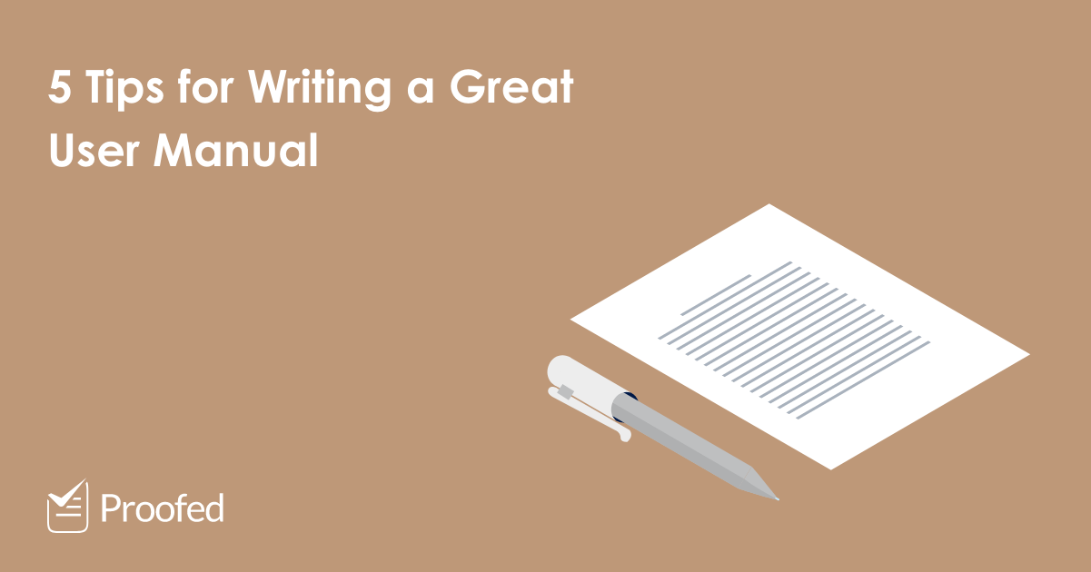 5 Tips for Writing a Great User Manual | Proofed's Writing Tips