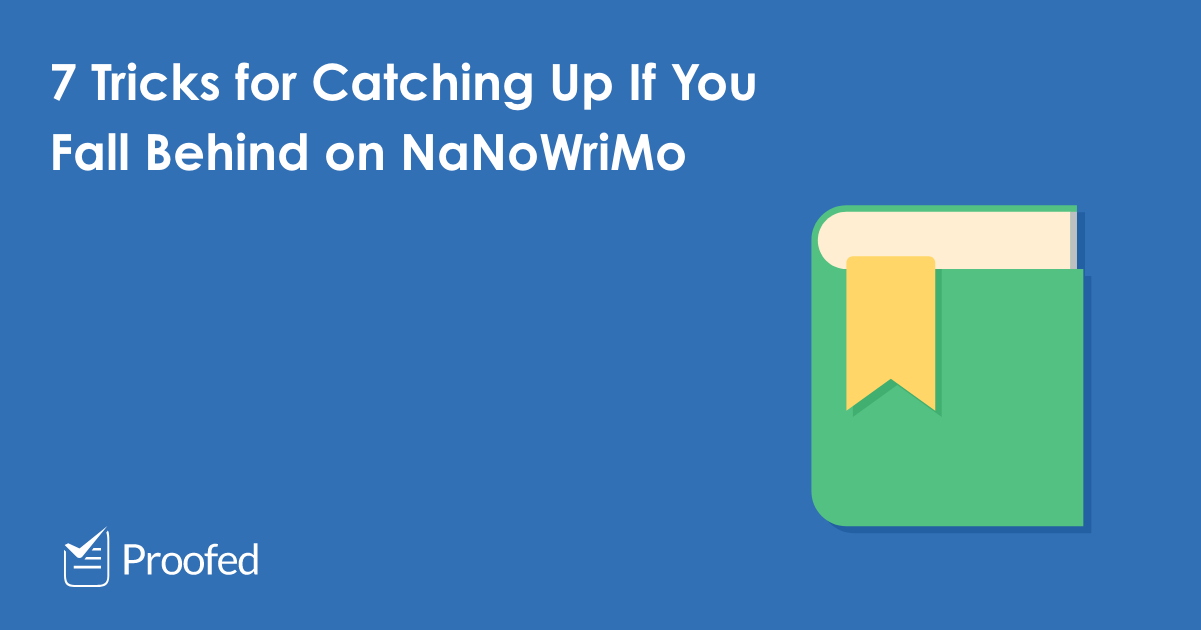 7 Tricks for Catching Up If You Fall Behind on NaNoWriMo