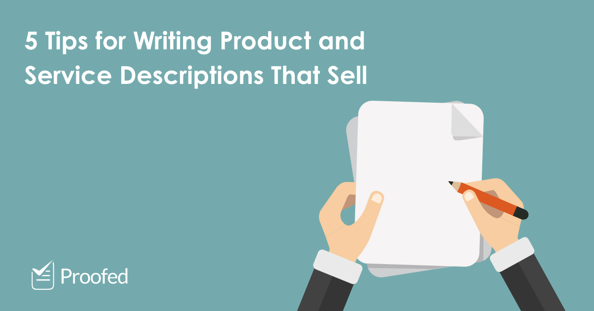 5 Tips for Writing Product and Service Descriptions That Sell