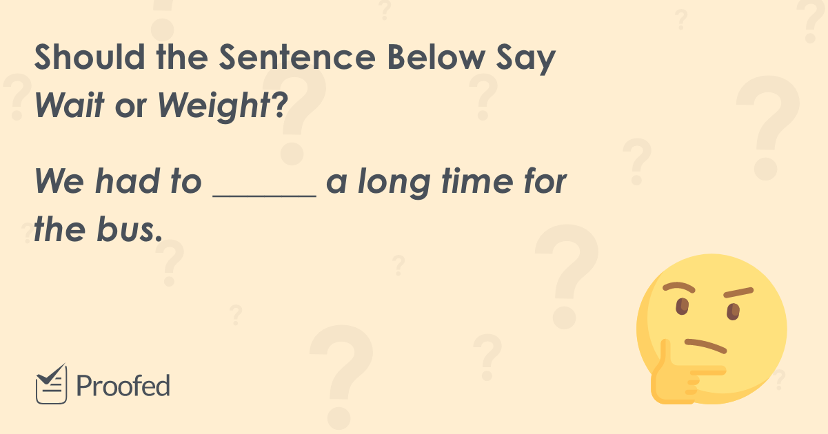 Word Choice: Wait vs. Weight