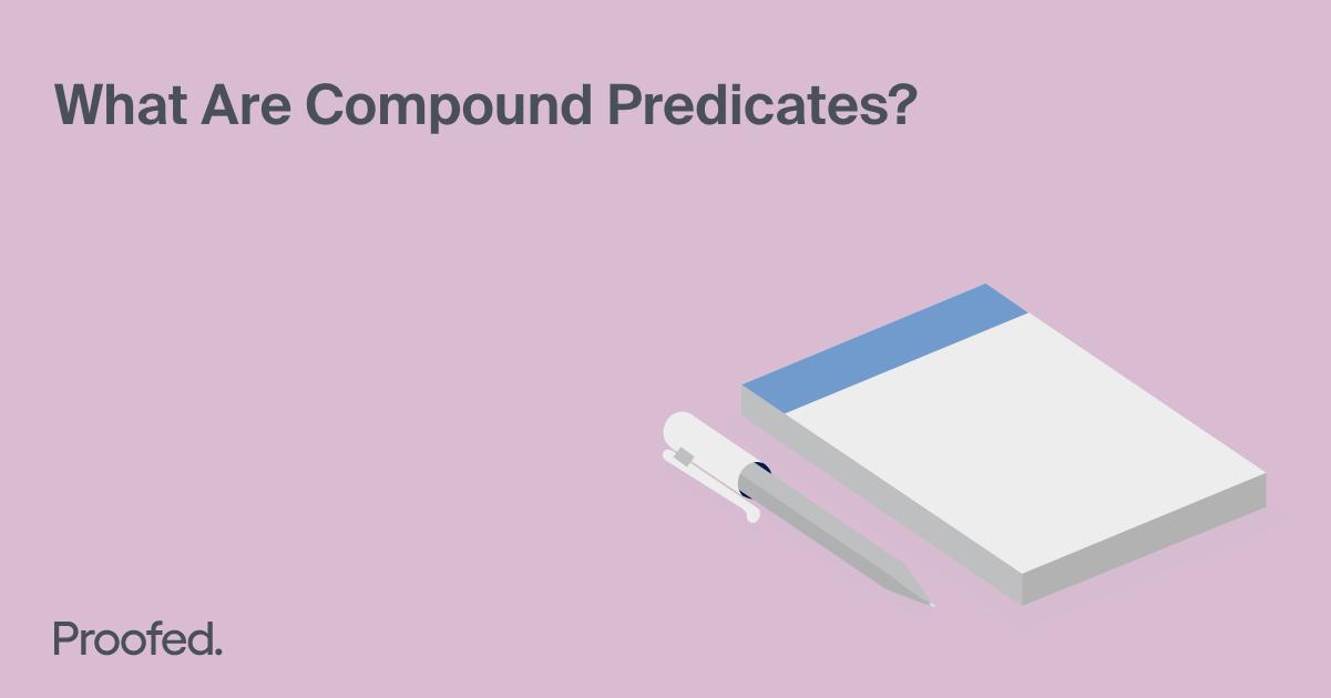Grammar Tips: What Are Compound Predicates?