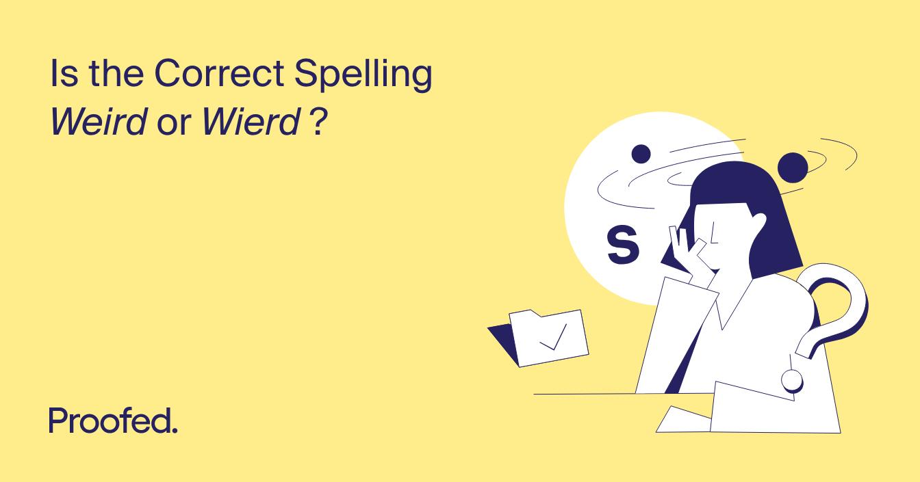 Spelling Tips: Weird or Wierd?