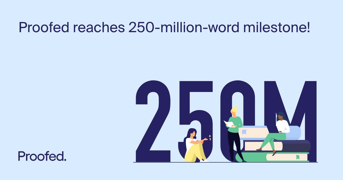 Proofed Reaches 250-Million-Word Milestone!